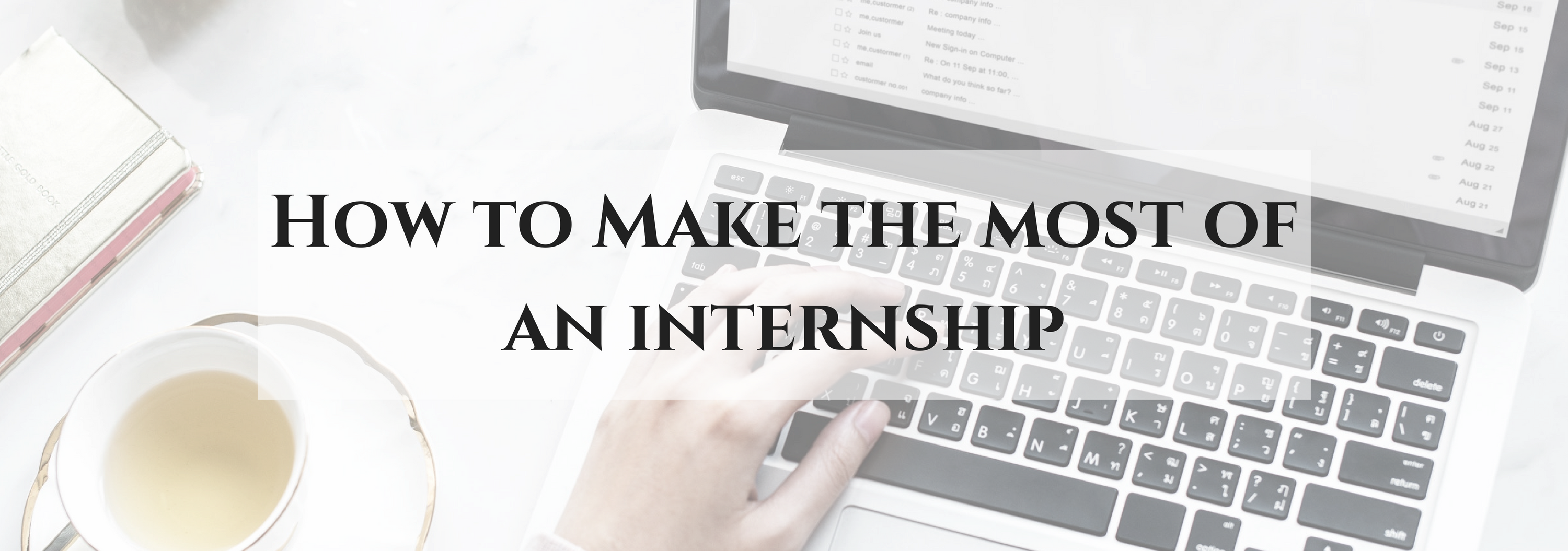 HOW-TO-MAKE-THE-MOST-OF-AN-INTERNSHIP