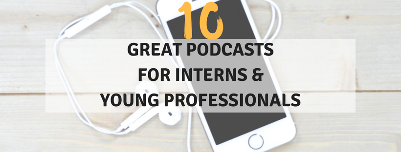 10-Great-Podcasts-for-Interns---Young-Professionals-1